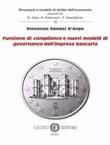 Funzione di compliance e nuovi modelli di governance dell'impresa bancaria Libro di  Vincenzo Sanasi D'Arpe