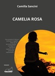 Camelia rosa Ebook di  Camilla Sancini, Camilla Sancini
