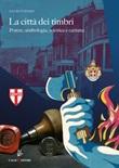 La città dei timbri. Potere, simbologia, retorica e carisma Libro di  Lucio Tufano