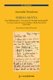 Teresa Motta. Una bibliotecaria e un anno di vicende memorabili. Con lettere inedite di Francesco Barberi e Manlio Rossi Doria (1943-1949) Libro di  Antonella Trombone