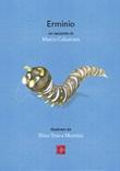 Erminio. Petit conte pour les adultes restès enfants Libro di  Marco Calzavara