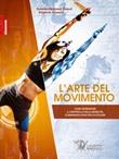L'arte del movimento. Come riprendere il controllo della mobilità eliminando ogni tipo di dolore Libro di  Aurélien Broussal Derval, Stéphane Ganneau