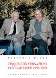 Cinque conversazioni con Gadamer 1996-2000 Libro di  Vincenzo Cioni