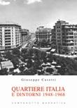 Quartiere Italia e dintorni 1948-1968 Libro di  Giuseppe Casetti
