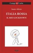 Italia rossa. Il mio lockdown Ebook di  Sante Altizio, Sante Altizio