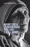 Madre Teresa, la misericordia per l'Asia e per il mondo
