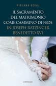 Il sacramento del Matrimonio come cammino di fede in Joseph Ratzinger/Benedetto XVI Libro di  Mirjana Gegaj