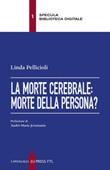 La morte cerebrale: morte della persona? Ebook di  Linda Pellicioli