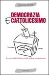 Democrazia e cattolicesimo. La voce della Chiesa nelle società secolarizzate