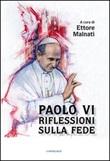 Paolo VI. Riflessioni sulla fede Libro di