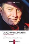 Carlo Maria Martini. La Scrittura e la Città Ebook di