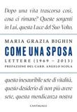 Come una sposa. Lettere (1969 - 2013) Ebook di  Maria Grazia Bighin