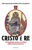 Cristo è Re. La «Regalitas» quale archetipo della Chiesa cattolica Ebook di Sodalitium Equitum Deiparae Miseris Succurrentis