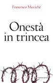 Onestà in trincea Ebook di  Francesco Miccichè
