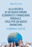 Alla ricerca di un nuovo ordine economico e finanziario mondiale: spazi per un nuovo umanesimo. Economia e società Ebook di  Marcello Carli