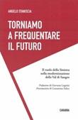Torniamo a frequentare il futuro. Il ruolo della Sinistra nella modernizzazione della Val di Sangro Libro di  Angelo Staniscia