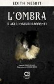L'ombra e altri oscuri racconti Libro di  Edith Nesbit