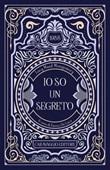 Io so un segreto Ebook di  Lucy Maud Montgomery, Lucy Maud Montgomery