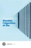 Osvaldo, l'algoritmo di Dio Ebook di  Renato De Rosa