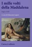 I mille volti della Maddalena. Saggi e studi Libro di