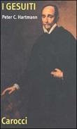 I gesuiti Libro di  Peter C. Hartmann