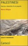 Palestinesi. Storia e identità di un popolo