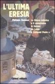 L'ultima eresia. La chiesa cattolica e il comunismo in Europa da Lenin a Giovanni Paolo II Libro di  Philippe Chenaux
