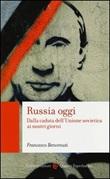 Russia oggi. Dalla caduta dell'Unione Sovietica ai nostri giorni Libro di  Francesco Benvenuti