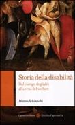 Storia della disabilità. Dal castigo degli dèi alla crisi del welfare Libro di  Matteo Schianchi