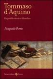 Tommaso d'Aquino. Un profilo storico-filosofico Libro di  Pasquale Porro