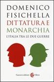 Dittatura e monarchia. L'Italia tra le due guerre Libro di  Domenico Fisichella