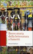 Breve storia della letteratura a fumetti Libro di  Daniele Barbieri