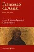 Francesco d'Assisi. Storia, arte e mito Libro di