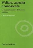 Welfare, capacità e conoscenza. Le basi informative dell'azione pubblica Libro di  Carlotta Mozzana