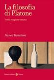 La filosofia di Platone. Verità e ragione umana Libro di  Franco Trabattoni