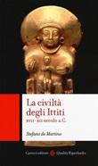 La civiltà degli ittiti. XVII-XII secolo a. C. Libro di  Stefano De Martino