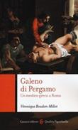 Galeno di Pergamo. Un medico greco a Roma Libro di  Véronique Boudon-Millot