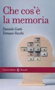 Che cos'è la memoria Libro di  Daniele Gatti, Tomaso Vecchi
