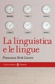 La linguistica e le lingue Libro di  Francesca Strik Lievers
