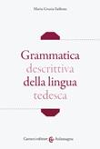 Grammatica descrittiva della lingua tedesca Libro di  Maria Grazia Saibene