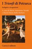 I «Trionfi» di Petrarca. Indagini e ricognizioni Libro di