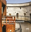 Restoration in Romania. Theory and Practice Libro di  Stefano D'Avino