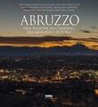 Abruzzo. Una regione in cammino fra memoria e futuro. Ediz. italiana e inglese Libro di