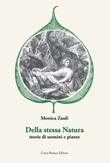 Della stessa natura. Storie di uomini e piante Libro di  Monica Zauli