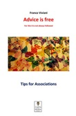 Advice is free. For this it is not always followed. Tips for associations Ebook di  Franco Viviani