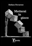 Mettersi in gioco Libro di  Stefano Ferrarese