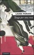 Tango per una rosa Libro di  Laura Pariani
