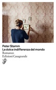 La dolce indifferenza del mondo Ebook di  Peter Stamm