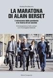 La maratona di Alain Berset. I retroscena della pandemia e la ricerca di un vaccino. Conversazione a tutto campo con il Consigliere federale Libro di  Andrea Arcidiacono