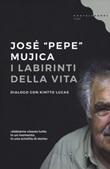 I labirinti della vita Libro di  Kintto Lucas, José «Pepe» Mujica